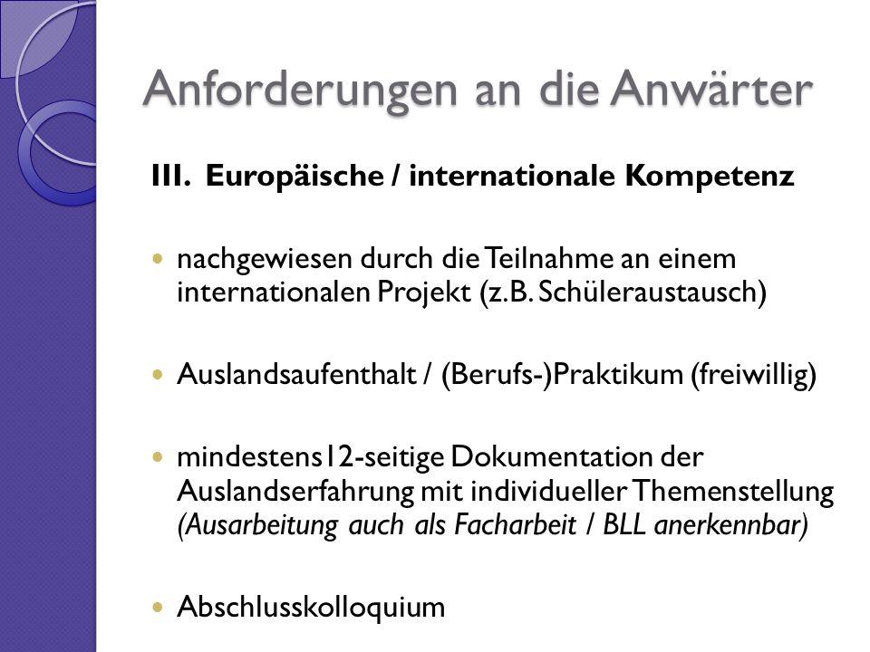 III. Europäische / internationale Kompetenz nachgewiesen durch die Teilnahme an einem internationalen Projekt (z.B. Schüleraustausch) Auslandsaufentha