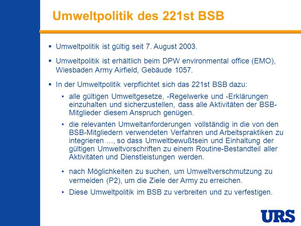 Employee Presentation 3-00 - p 7 Umweltpolitik des 221st BSB Umweltpolitik ist gültig seit 7. August 2003. Umweltpolitik ist erhältlich beim DPW envir