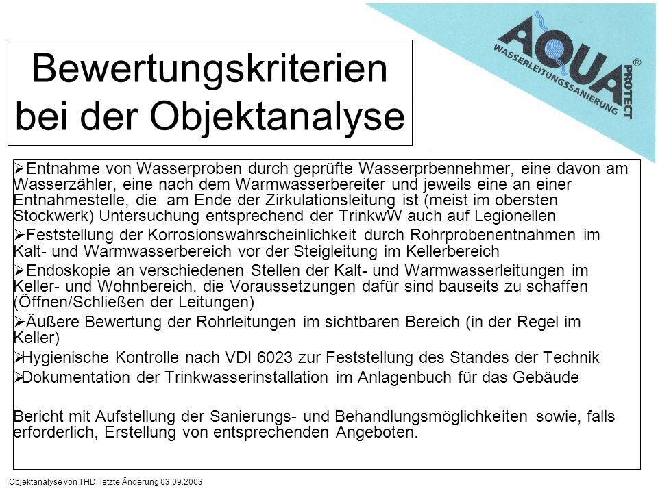 Objektanalyse von THD, letzte Änderung 03.09.2003 Bewertungskriterien bei der Objektanalyse Entnahme von Wasserproben durch geprüfte Wasserprbennehmer
