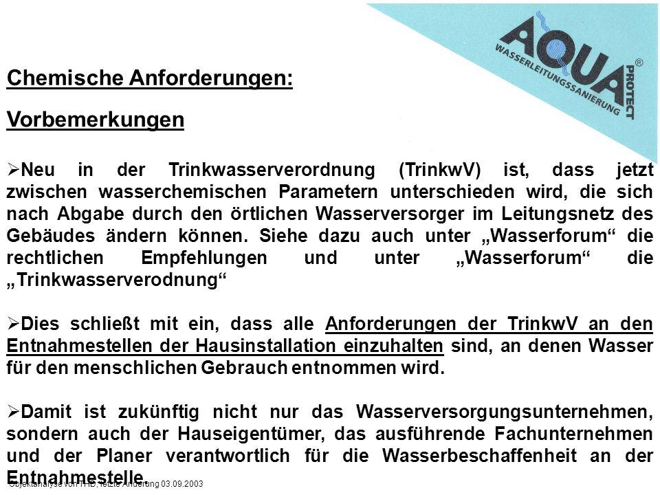 Objektanalyse von THD, letzte Änderung 03.09.2003 Vorbemerkungen Neu in der Trinkwasserverordnung (TrinkwV) ist, dass jetzt zwischen wasserchemischen