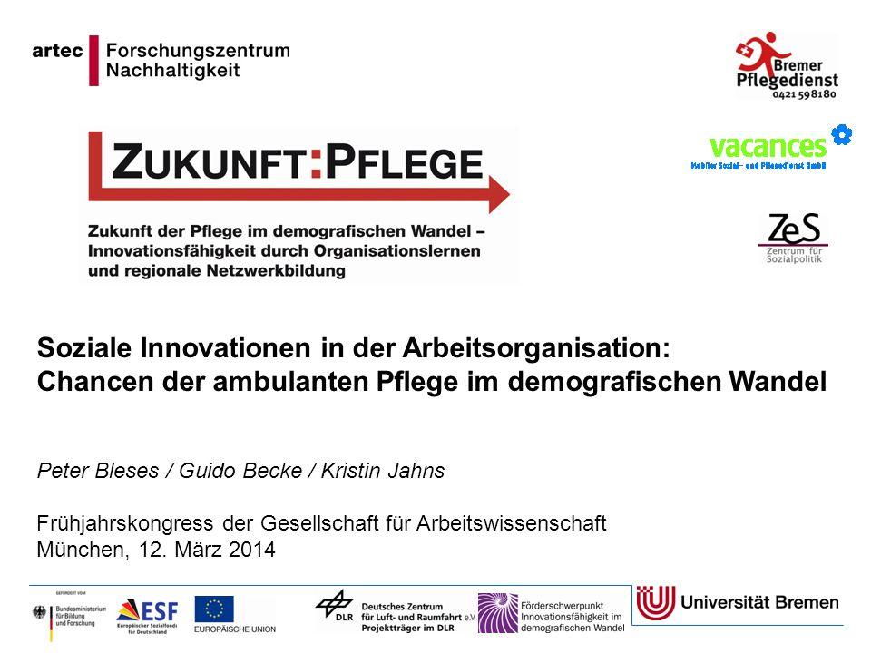 Peter Bleses / Guido Becke / Kristin Jahns Frühjahrskongress der Gesellschaft für Arbeitswissenschaft München, 12. März 2014 Soziale Innovationen in d