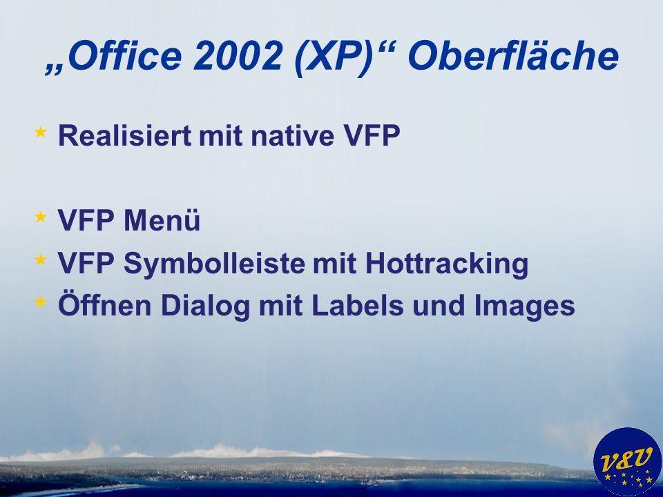 Office 2002 (XP) Oberfläche * Realisiert mit native VFP * VFP Menü * VFP Symbolleiste mit Hottracking * Öffnen Dialog mit Labels und Images