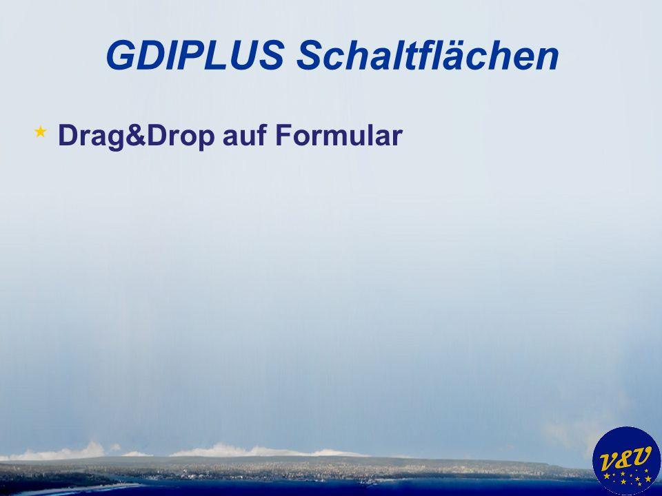 GDIPLUS Schaltflächen * Drag&Drop auf Formular