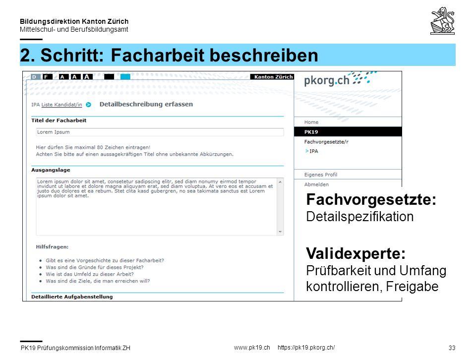 PK19 Prüfungskommission Informatik ZH www.pk19.ch https://pk19.pkorg.ch/ Bildungsdirektion Kanton Zürich Mittelschul- und Berufsbildungsamt 33 2.
