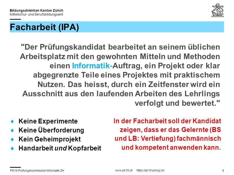 PK19 Prüfungskommission Informatik ZH www.pk19.ch https://pk19.pkorg.ch/ Bildungsdirektion Kanton Zürich Mittelschul- und Berufsbildungsamt 40 Leitfaden Qualifikationsverfahren