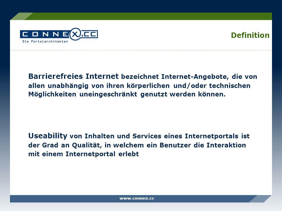 www.connex.cc Definition Barrierefreies Internet bezeichnet Internet-Angebote, die von allen unabhängig von ihren körperlichen und/oder technischen Mö