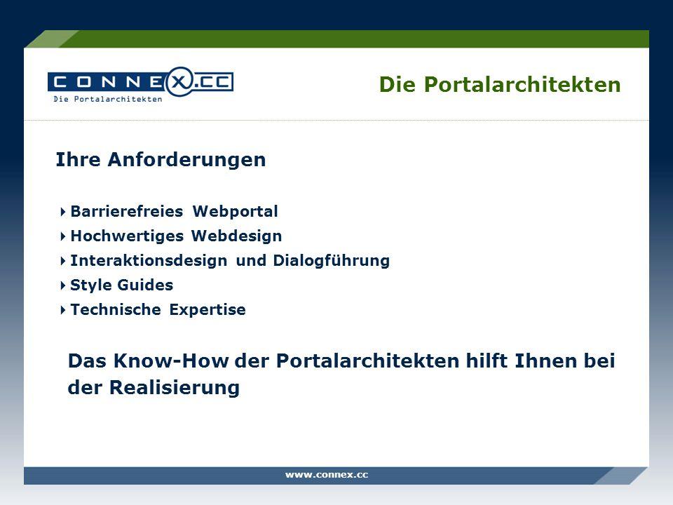 www.connex.cc Die Portalarchitekten Ihre Anforderungen Barrierefreies Webportal Hochwertiges Webdesign Interaktionsdesign und Dialogführung Style Guid