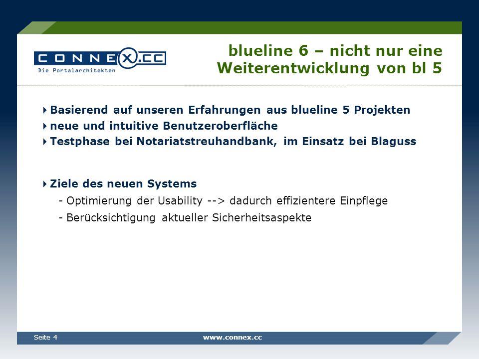 www.connex.ccSeite 4 blueline 6 – nicht nur eine Weiterentwicklung von bl 5 Basierend auf unseren Erfahrungen aus blueline 5 Projekten neue und intuit