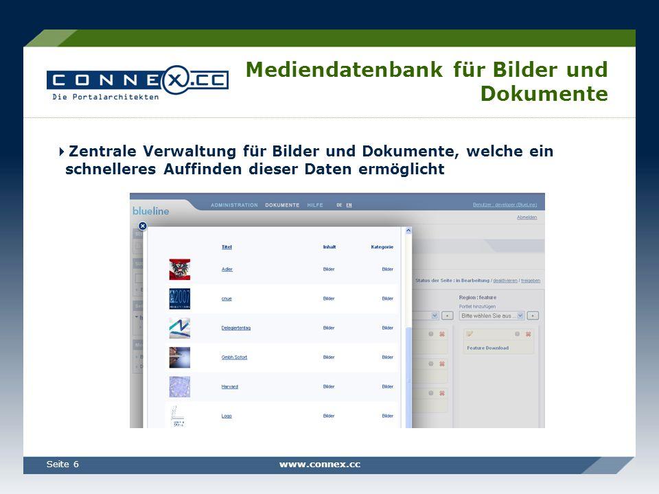 www.connex.ccSeite 6 Mediendatenbank für Bilder und Dokumente Zentrale Verwaltung für Bilder und Dokumente, welche ein schnelleres Auffinden dieser Da