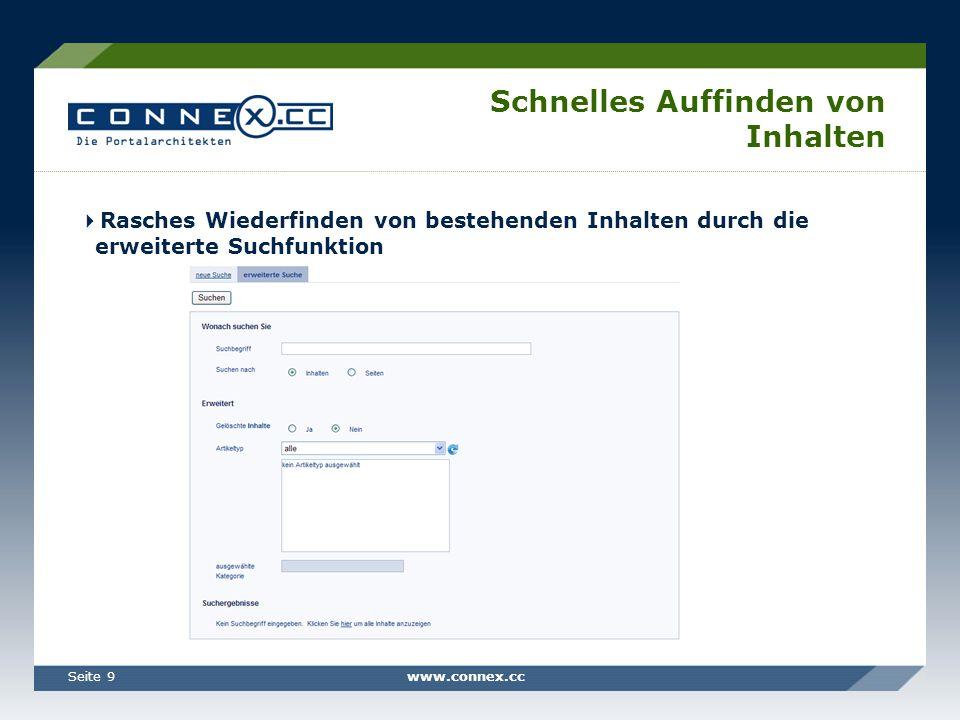 www.connex.ccSeite 9 Schnelles Auffinden von Inhalten Rasches Wiederfinden von bestehenden Inhalten durch die erweiterte Suchfunktion