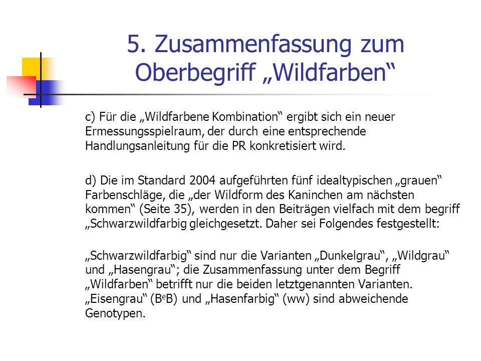 5. Zusammenfassung zum Oberbegriff Wildfarben c) Für die Wildfarbene Kombination ergibt sich ein neuer Ermessungsspielraum, der durch eine entsprechen