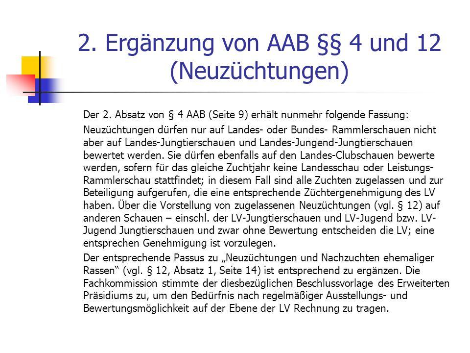 2. Ergänzung von AAB §§ 4 und 12 (Neuzüchtungen) Der 2.