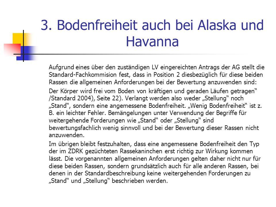 3. Bodenfreiheit auch bei Alaska und Havanna Aufgrund eines über den zuständigen LV eingereichten Antrags der AG stellt die Standard-Fachkommision fes