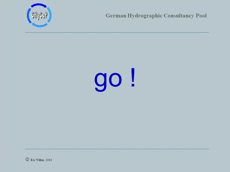 German Hydrographic Consultancy Pool RA Willen 2003 go !