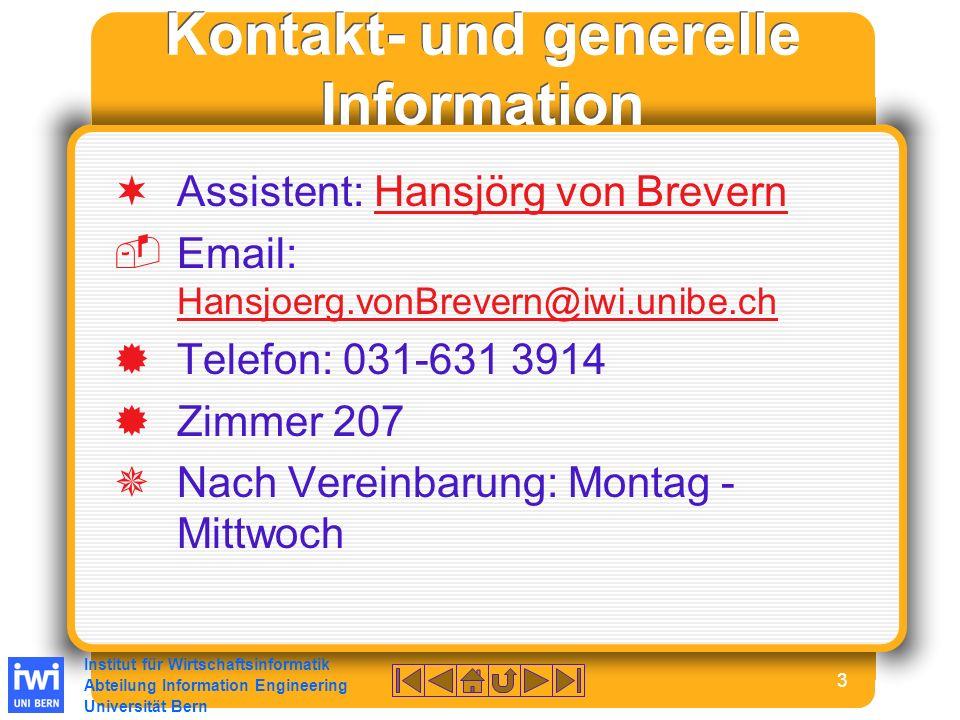 Institut für Wirtschaftsinformatik Abteilung Information Engineering Universität Bern 14 Anforderungen an Ihre Arbeit und Organisation (4-7) Präsentation Ihrer wissenschaftl.