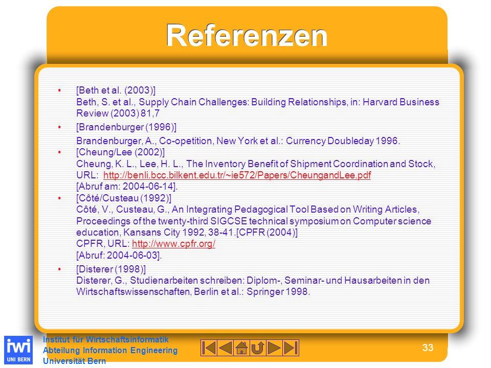 Institut für Wirtschaftsinformatik Abteilung Information Engineering Universität Bern 33 Referenzen [Beth et al.