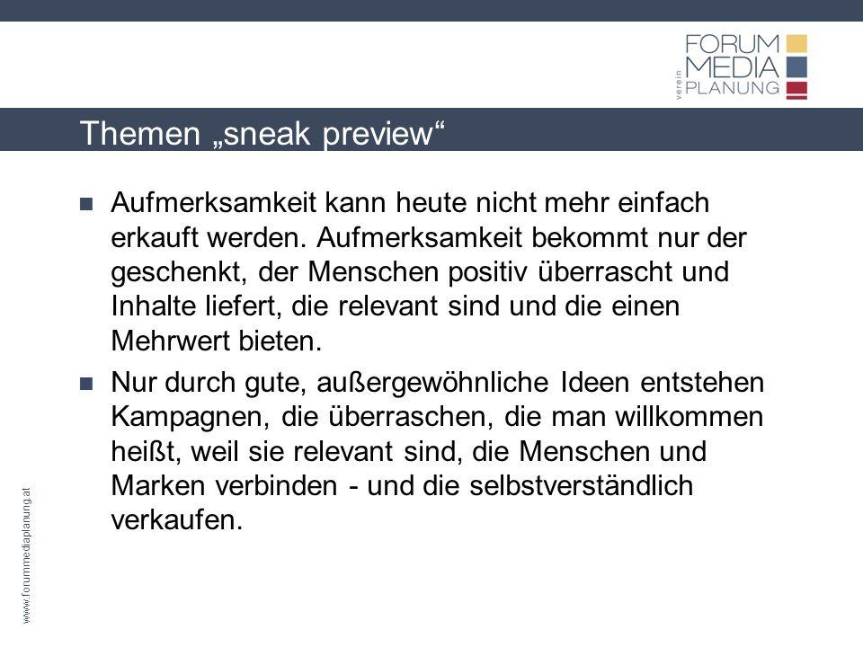 www.forummediaplanung.at Themen sneak preview Aufmerksamkeit kann heute nicht mehr einfach erkauft werden.