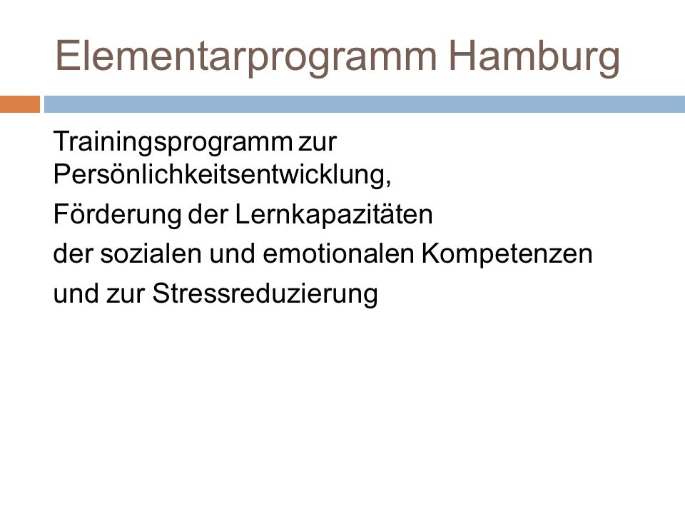 Elementarprogramm Hamburg Trainingsprogramm zur Persönlichkeitsentwicklung, Förderung der Lernkapazitäten der sozialen und emotionalen Kompetenzen und