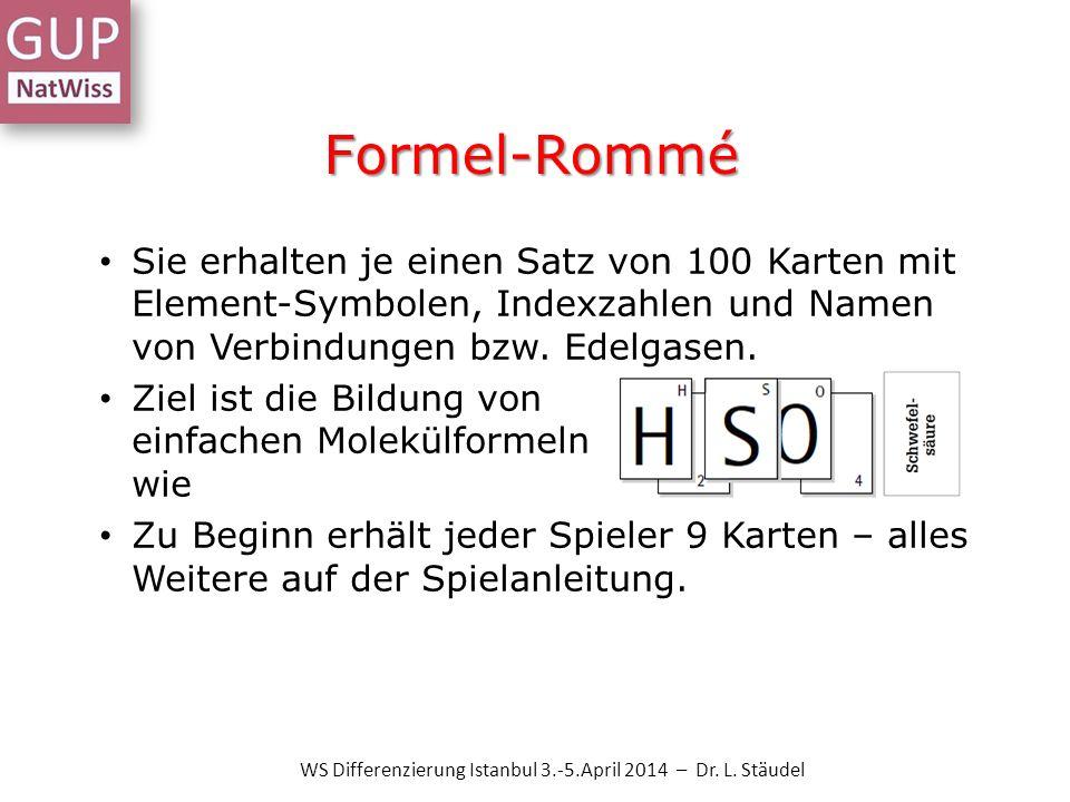 Formel-Rommé Sie erhalten je einen Satz von 100 Karten mit Element-Symbolen, Indexzahlen und Namen von Verbindungen bzw. Edelgasen. Ziel ist die Bildu