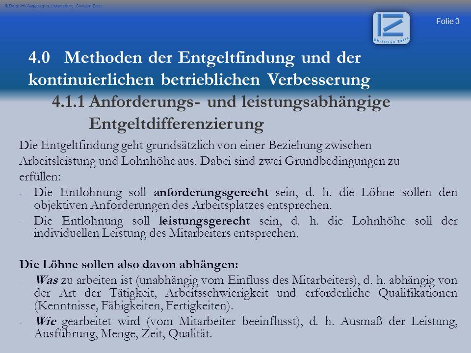 Folie 24 © Skript IHK Augsburg in Überarbeitung Christian Zerle 4.0 Methoden der Entgeltfindung und der kontinuierlichen betrieblichen Verbesserung 4.1.2 Lohnarten / Akkordlohn / Leistungsgrad
