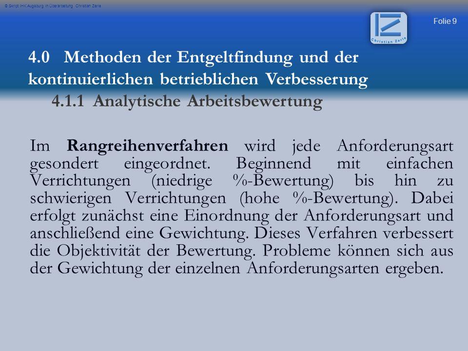 Folie 20 © Skript IHK Augsburg in Überarbeitung Christian Zerle 4.0 Methoden der Entgeltfindung und der kontinuierlichen betrieblichen Verbesserung 4.1.2 Lohnarten / Akkordlohn