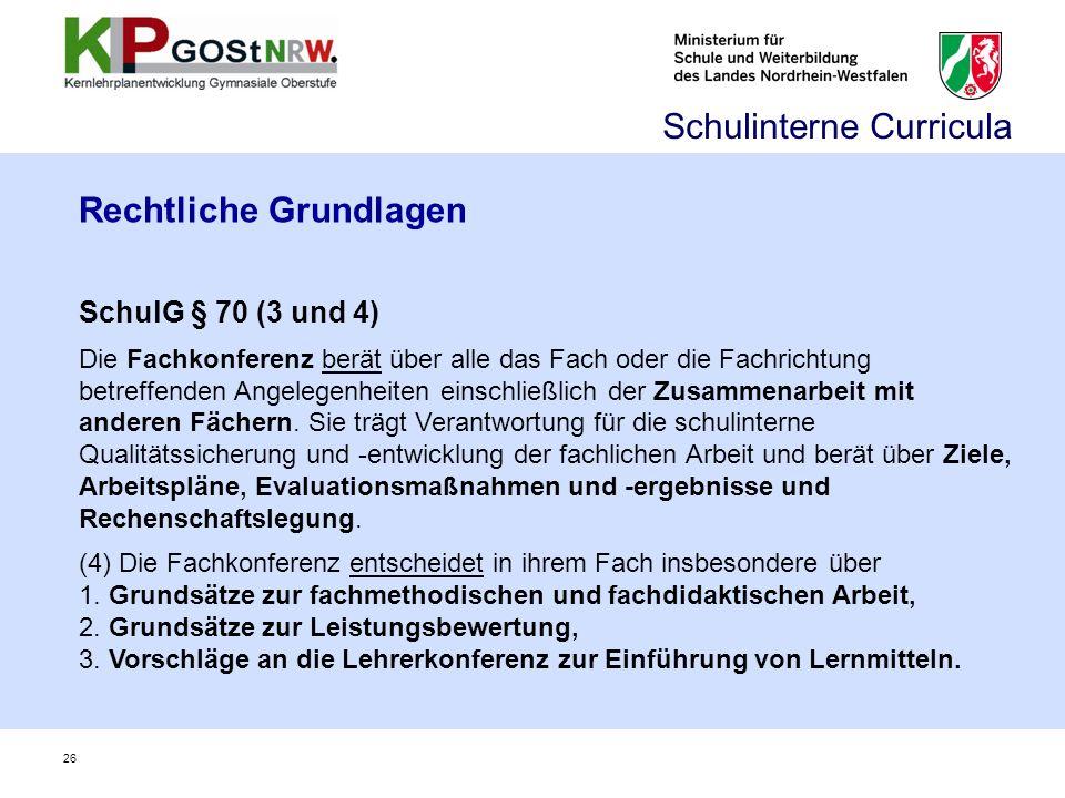 Rechtliche Grundlagen SchulG § 70 (3 und 4) Die Fachkonferenz berät über alle das Fach oder die Fachrichtung betreffenden Angelegenheiten einschließli