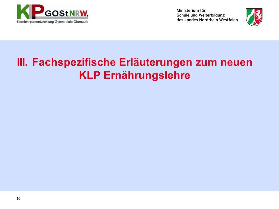 III. Fachspezifische Erläuterungen zum neuen KLP Ernährungslehre 30