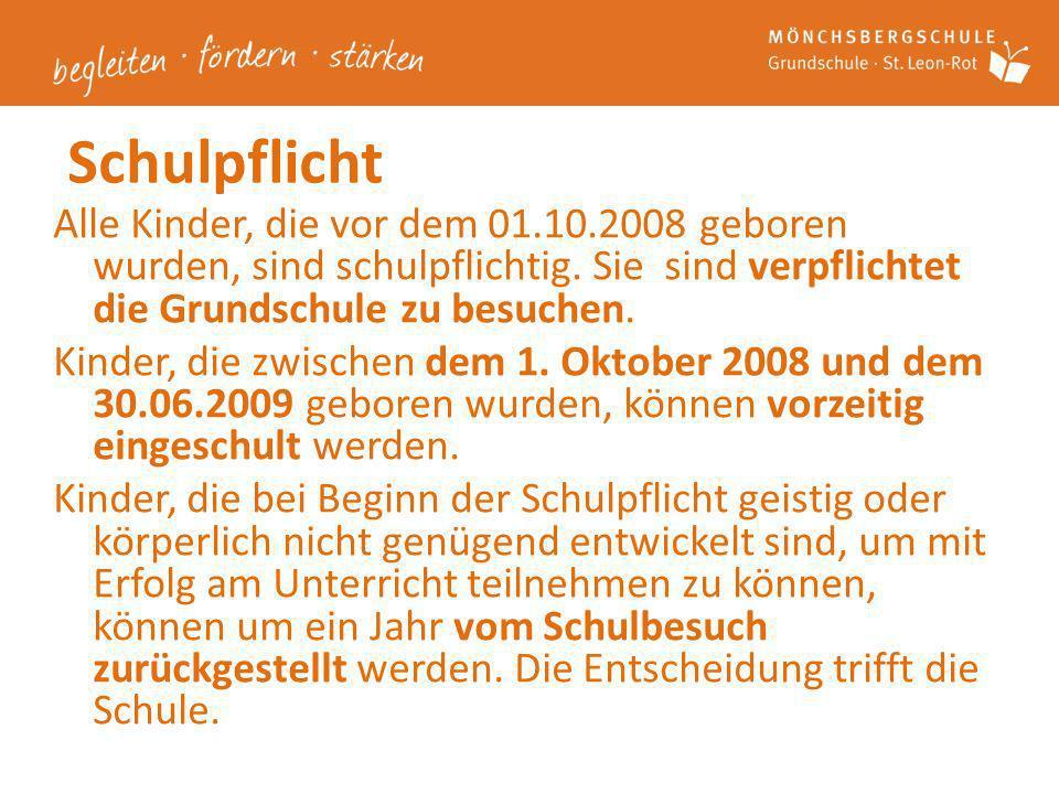Schulpflicht Alle Kinder, die vor dem 01.10.2008 geboren wurden, sind schulpflichtig. Sie sind verpflichtet die Grundschule zu besuchen. Kinder, die z