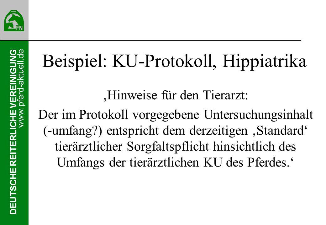 DEUTSCHE REITERLICHE VEREINIGUNG www.pferd-aktuell.de Beispiel: KU-Protokoll, Hippiatrika Die Ergebnisse können nur dann aussagekräftig sein, wenn das Pferd nicht unter der Einwirkung von Medikamenten steht.