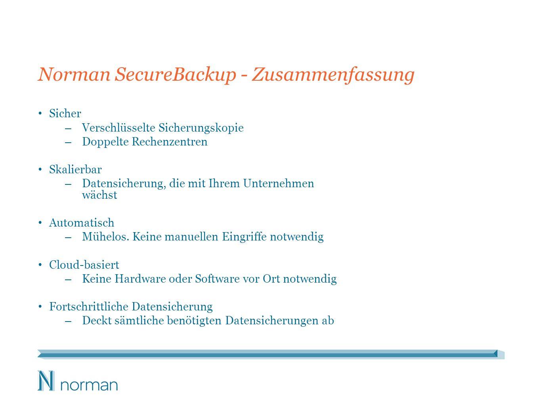 Norman SecureBackup - Zusammenfassung Sicher – Verschlüsselte Sicherungskopie – Doppelte Rechenzentren Skalierbar – Datensicherung, die mit Ihrem Unte