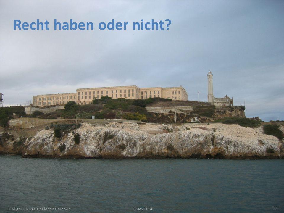 Recht haben oder nicht? Rüdiger LINHART / Florian Brunner18E-Day 2014