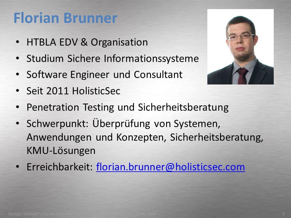 Andrea & Bernd (alias Alice & Bob) Vertraulichkeit Integration Authentizität Nichtabsteitbarkeit Authentifizierung Verfügbarkeit Rüdiger LINHART / Florian Brunner14E-Day 2014