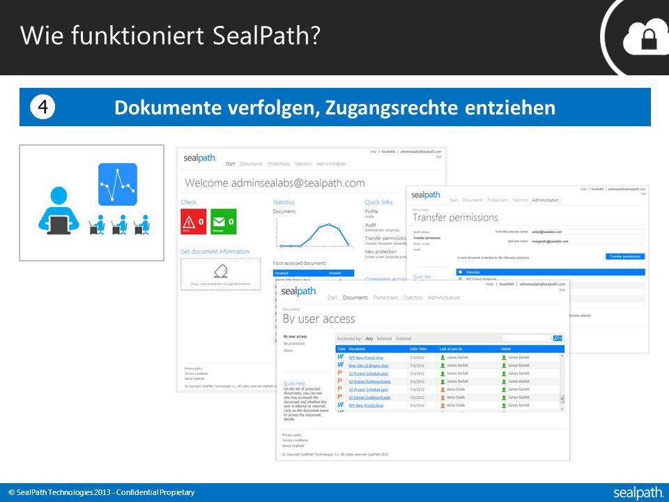 © SealPath Technologies 2013 - Confidential Propietary Dokumente verfolgen, Zugangsrechte entziehen Wie funktioniert SealPath?