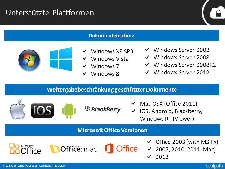 © SealPath Technologies 2013 - Confidential Propietary Unterstützte Plattformen Dokumentenschutz Windows XP SP3 Windows Vista Windows 7 Windows 8 Wind