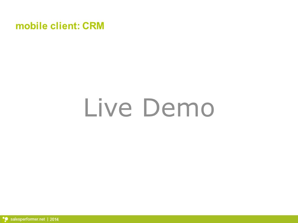2014 salesperformer.net | mobile client: CRM Live Demo