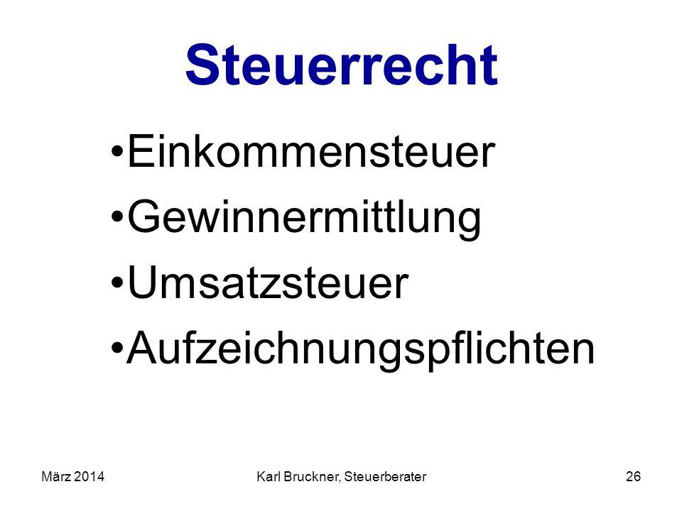 Steuerrecht Einkommensteuer Gewinnermittlung Umsatzsteuer Aufzeichnungspflichten März 2014Karl Bruckner, Steuerberater26