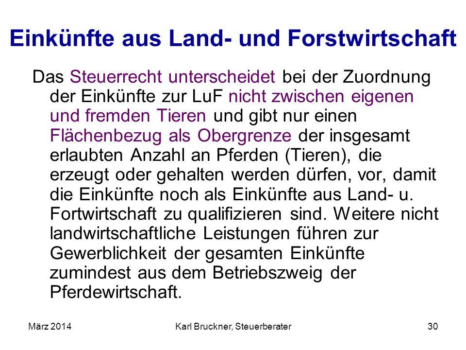 Einkünfte aus Land- und Forstwirtschaft Das Steuerrecht unterscheidet bei der Zuordnung der Einkünfte zur LuF nicht zwischen eigenen und fremden Tiere