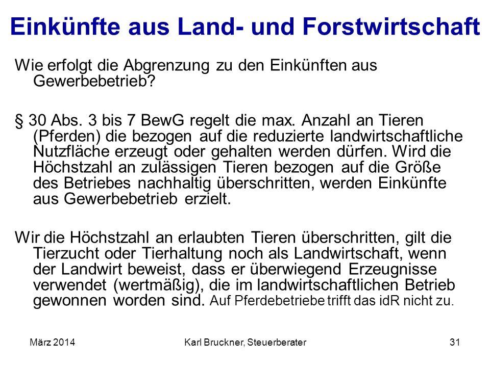 Einkünfte aus Land- und Forstwirtschaft Wie erfolgt die Abgrenzung zu den Einkünften aus Gewerbebetrieb? § 30 Abs. 3 bis 7 BewG regelt die max. Anzahl