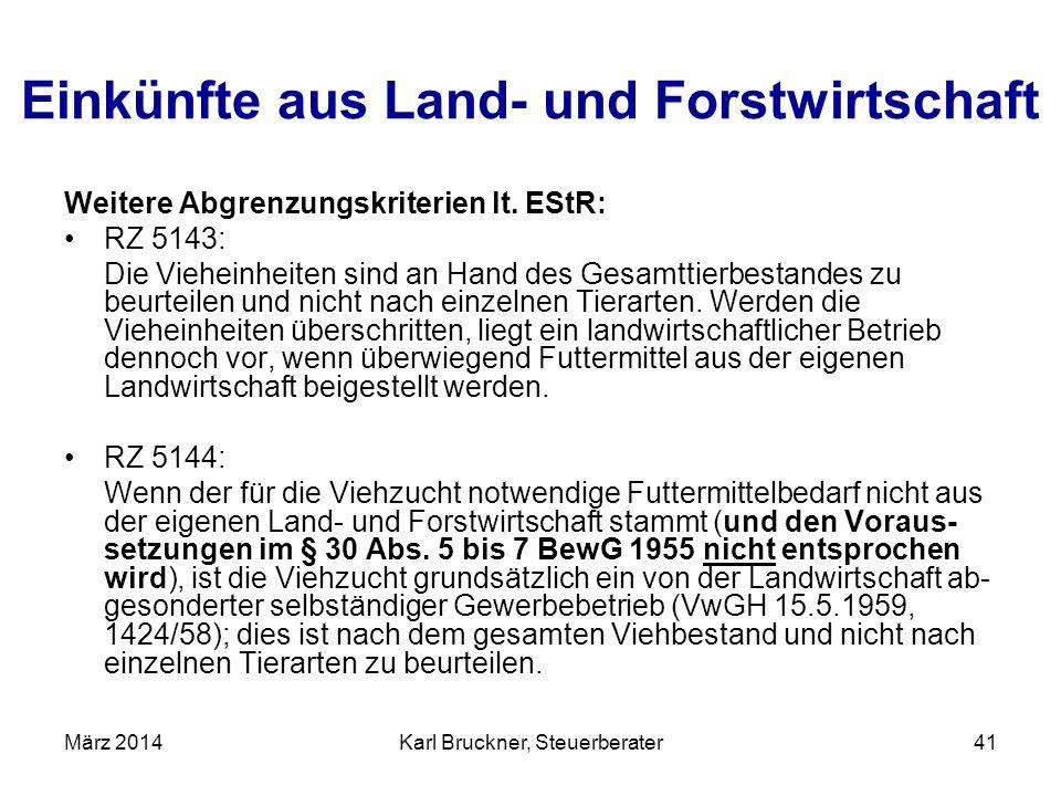 Einkünfte aus Land- und Forstwirtschaft Weitere Abgrenzungskriterien lt. EStR: RZ 5143: Die Vieheinheiten sind an Hand des Gesamttierbestandes zu beur