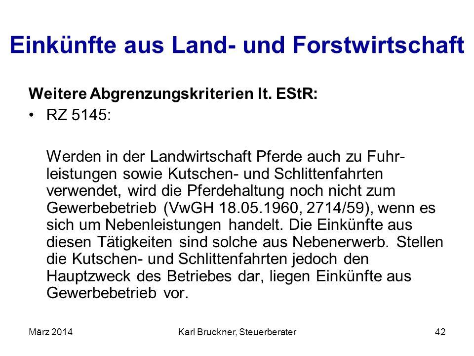 Einkünfte aus Land- und Forstwirtschaft Weitere Abgrenzungskriterien lt. EStR: RZ 5145: Werden in der Landwirtschaft Pferde auch zu Fuhr- leistungen s