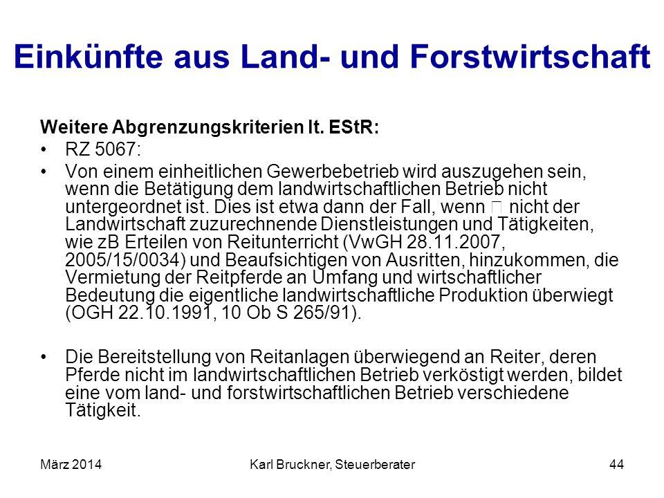 Einkünfte aus Land- und Forstwirtschaft Weitere Abgrenzungskriterien lt. EStR: RZ 5067: Von einem einheitlichen Gewerbebetrieb wird auszugehen sein, w