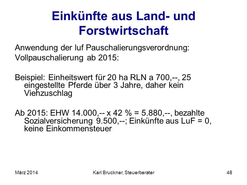 Einkünfte aus Land- und Forstwirtschaft Anwendung der luf Pauschalierungsverordnung: Vollpauschalierung ab 2015: Beispiel: Einheitswert für 20 ha RLN