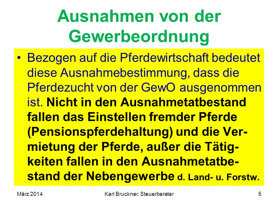 Ausnahmen von der Gewerbeordnung Anzeigen oder Erhebungen der Finanzpolizei führen zur Unterordnungsprüfung durch die Gewerbebehörde März 2014Karl Bruckner, Steuerberater16