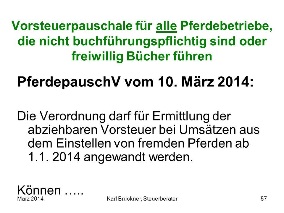 Vorsteuerpauschale für alle Pferdebetriebe, die nicht buchführungspflichtig sind oder freiwillig Bücher führen PferdepauschV vom 10. März 2014: Die Ve