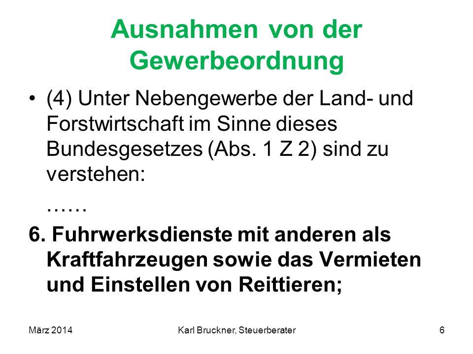 Einkünfte aus Land- und Forstwirtschaft Normalunterstellung ab Hauptfeststellung 1.1.2014: bis 10 ha RLN 2 VE/ha 10 bis 20 ha RLN 2 VE/ha über 20 ha RLN 1 VE/ha März 2014Karl Bruckner, Steuerberater37