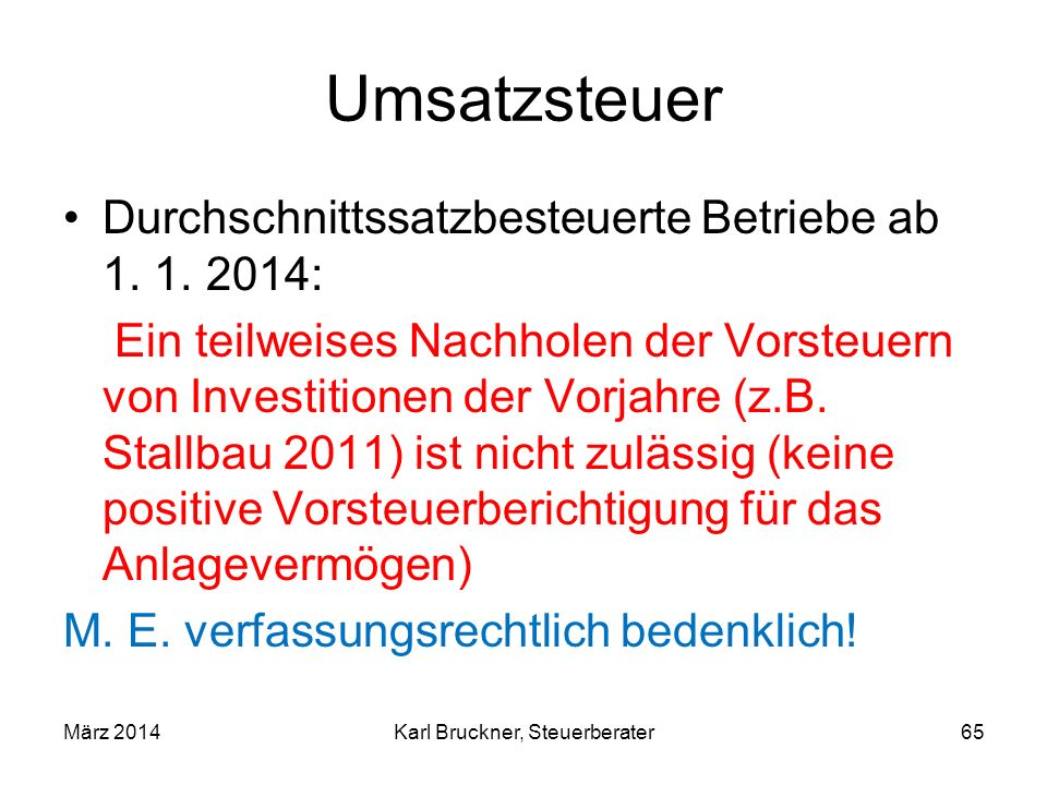 Umsatzsteuer Durchschnittssatzbesteuerte Betriebe ab 1. 1. 2014: Ein teilweises Nachholen der Vorsteuern von Investitionen der Vorjahre (z.B. Stallbau