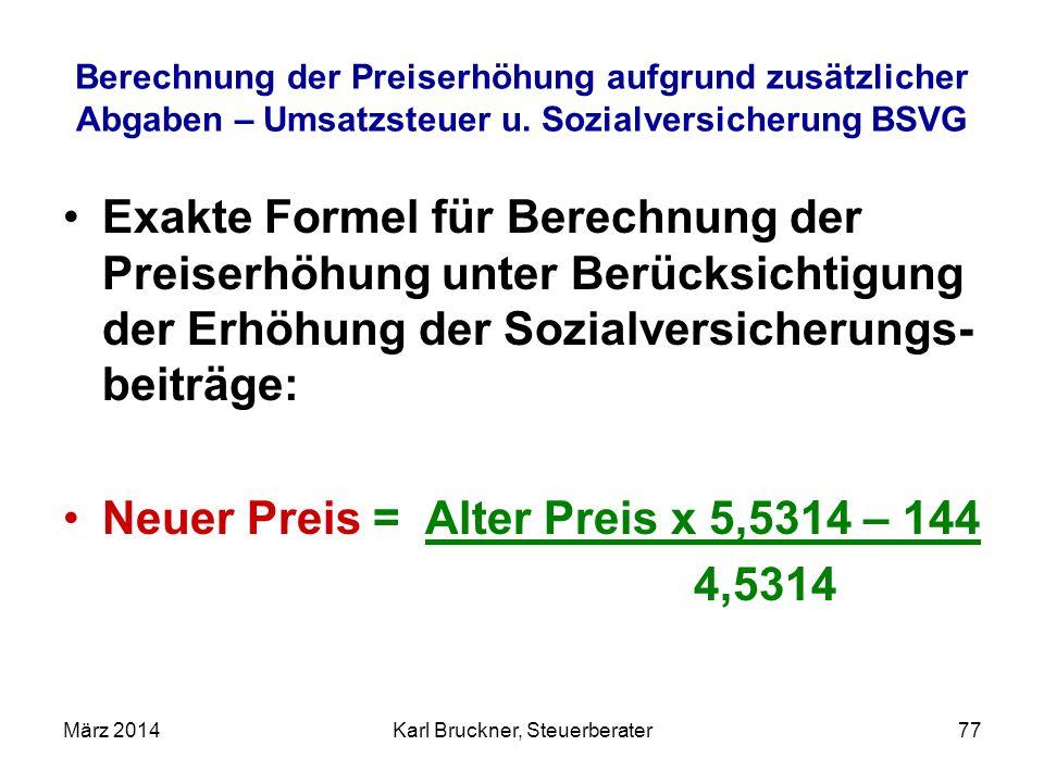 Berechnung der Preiserhöhung aufgrund zusätzlicher Abgaben – Umsatzsteuer u. Sozialversicherung BSVG Exakte Formel für Berechnung der Preiserhöhung un