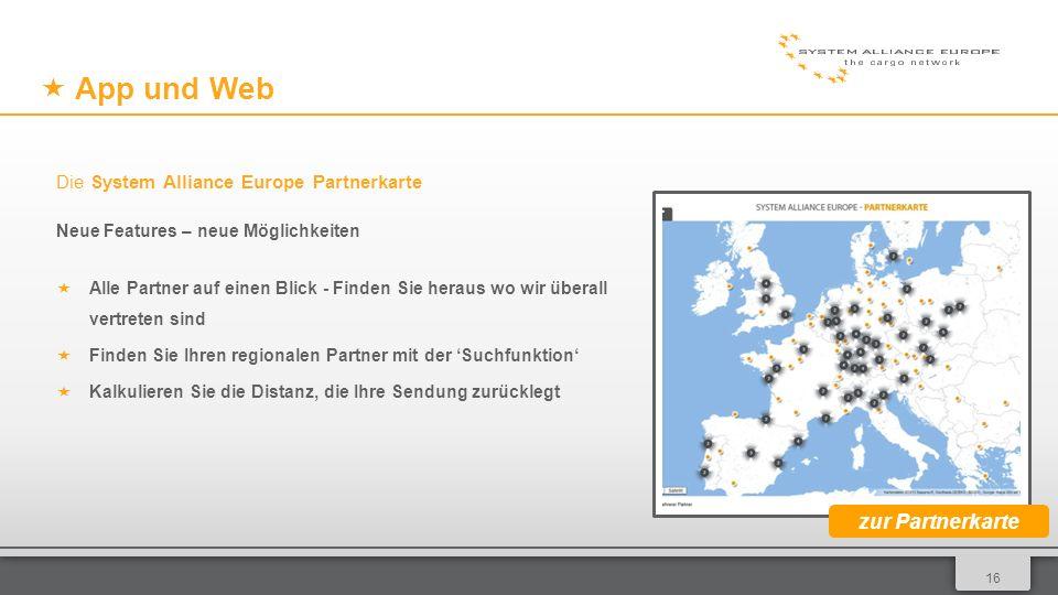 0116 App und Web Die System Alliance Europe Partnerkarte Neue Features – neue Möglichkeiten Alle Partner auf einen Blick - Finden Sie heraus wo wir überall vertreten sind Finden Sie Ihren regionalen Partner mit der Suchfunktion Kalkulieren Sie die Distanz, die Ihre Sendung zurücklegt zur Partnerkarte