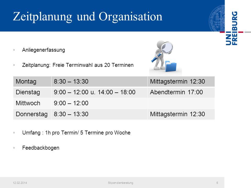 Zeitplanung und Organisation Anliegenerfassung Zeitplanung: Freie Terminwahl aus 20 Terminen Umfang : 1h pro Termin/ 5 Termine pro Woche Feedbackbogen