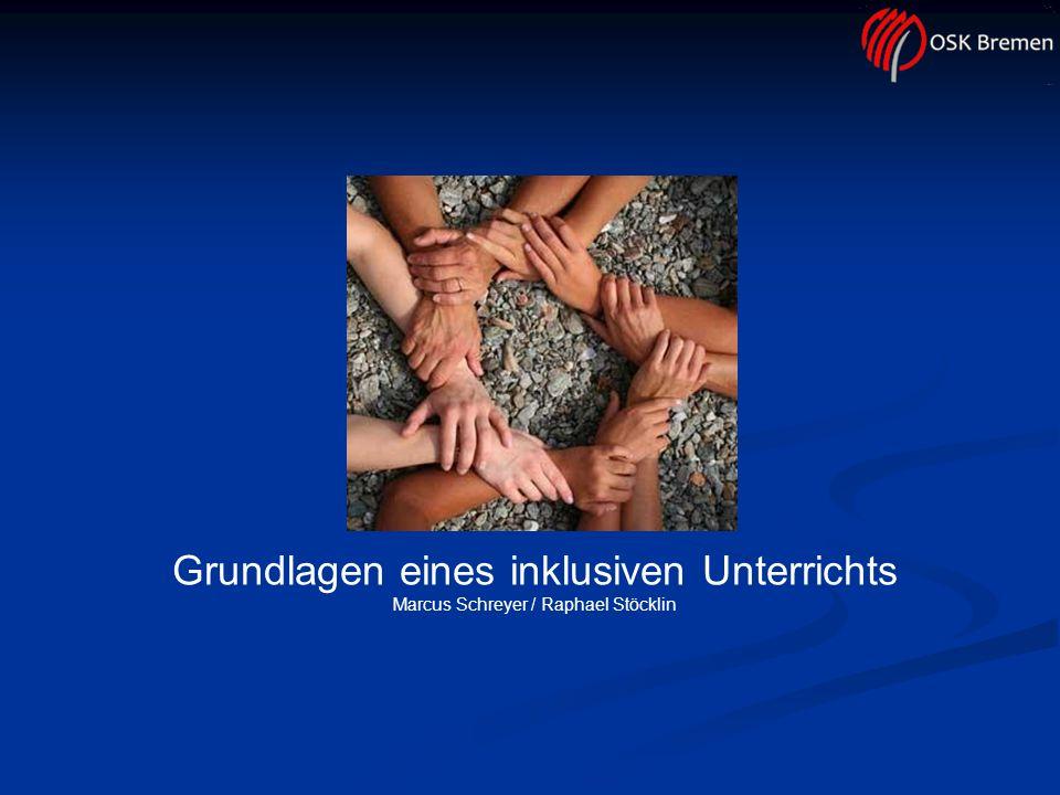 Grundlagen eines inklusiven Unterrichts Marcus Schreyer / Raphael Stöcklin